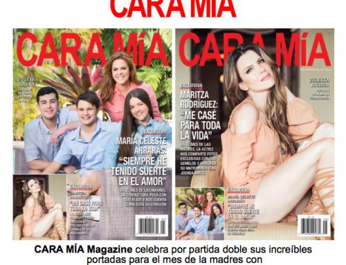 CARA MÍA Magazine celebra por partida doble sus increíbles portadas para el mes de la madres con María Celeste Arrarás y Maritza Rodríguez
