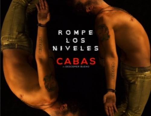 """CABAS REGRESA CON """"ROMPE LOS NIVELES"""" !"""